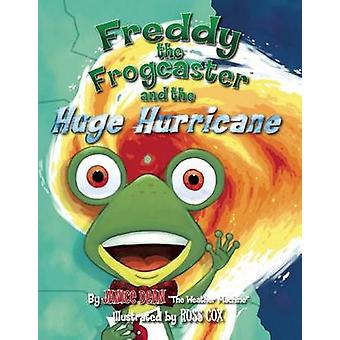 Freddy the Frogcaster and the Huge Hurricane by Janice Dean - 9781621