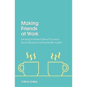 Gør venner på arbejdspladsen - lære at gøre Positive valg i Social S