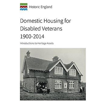 Domestic Housing for Disabled Veterans 1900-2014 - Introductions to He