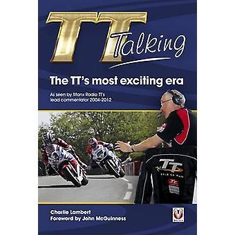 TT praten - de TT het meest opwindende tijdperk - zoals gezien door Manx Radio TT van L