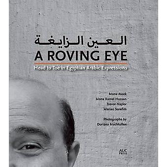 A Roving Eye - Head to Toe in Egyptian Arabic Expressions by Mona Atee