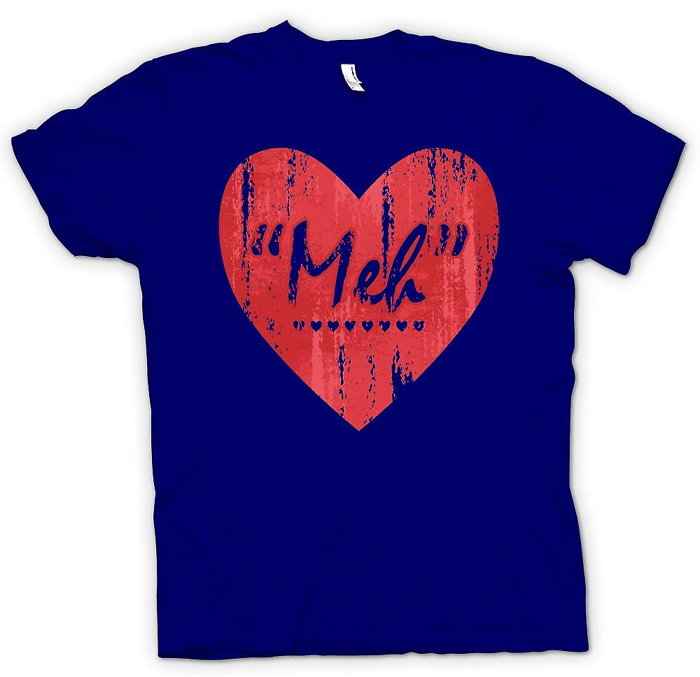 Mens T-shirt - Meh - Love - Funny Heart