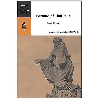 Bernard of Clairvaux: Selected Works (HarperCollins Spiritual Classics)