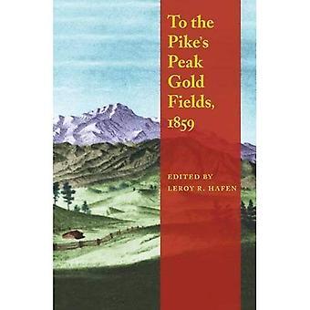 Pour le Pike Peak Gold Fields 1859