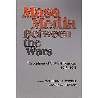 Środki masowego przekazu pomiędzy wojnami: postrzeganie kulturowe napięcia, 1918-1941
