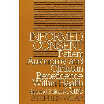 Informed Consent: Patient Autonomy and Clinician Beneficence (Clinical Medical Ethics)