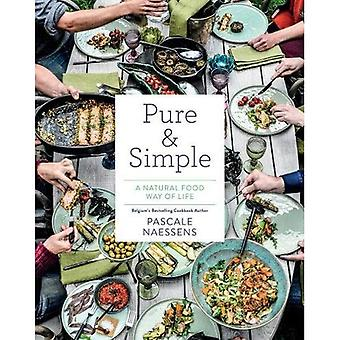 Pure and Simple: Natural Food for Health and Happiness: