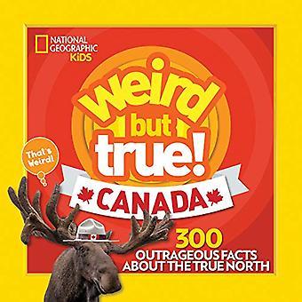 Raro pero cierto Canadá: 300 hechos indignantes sobre el norte verdadero