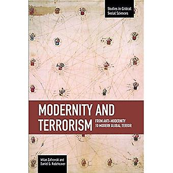 Modernity and Terrorism: From Anti-Modernity to Modern Global Terror : Studies in Critical Social Sciences, Volume 52