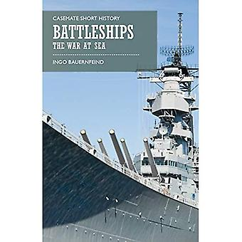 Battleships: The War at Sea (Casemate Short History)
