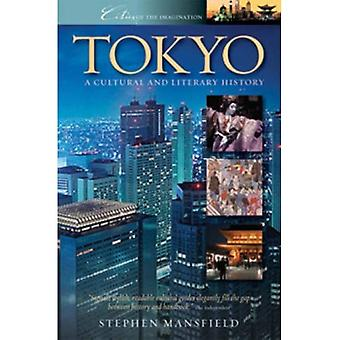 Tokyo: A Cultural and Literary History (Cities of the Imagination): A Cultural and Literary History (Cities of the Imagination)