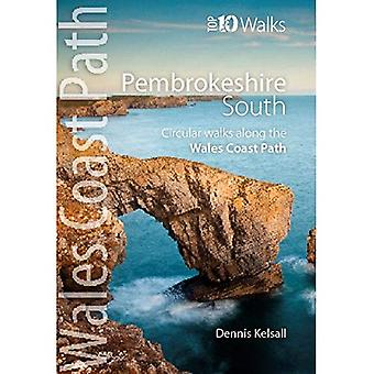 Pembrokeshire South: Circular Walks Along the Wales Coast Path (Top 10 Walks: Wales Coast Path)