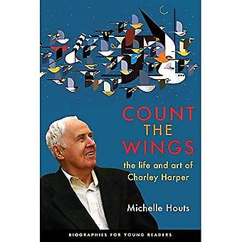 Contar las alas: la vida y el arte de Charley Harper (biografías para lectores jóvenes)