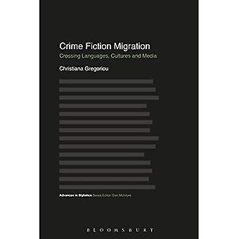 Migrazione di Crime Fiction: Attraversando lingue, culture e Media (avanza in stilistica)
