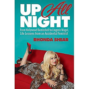 Up All Night: From Hollywood Bombshell to Lingerie Mogul, Life Lessons from an Accidental Feminist