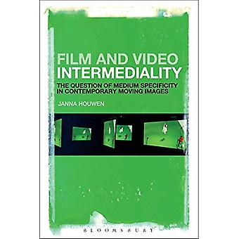 Film and Video Intermediality: The Question� of Medium Specificity in Contemporary Moving Images