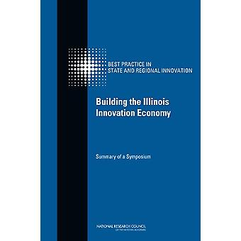 Building the Illinois Innovation Economy - Summary of a Symposium by C