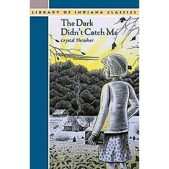 The Dark Didnt Catch Me by Thrasher & Crystal