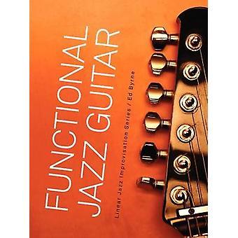 Funktionale Jazzgitarre von Byrne & Ed