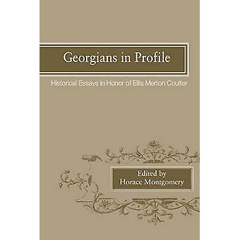 Georgians in Profile Historical Essays in Honor of Ellis Merton Coulter by Montgomery & Horace