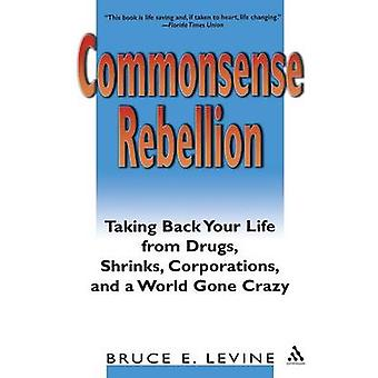 Commonsense Rebellion by Levine & Bruce