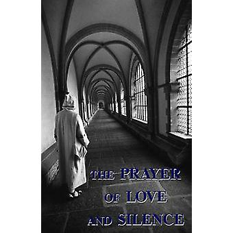 The Prayer of Love and Silence by Carthusian & A