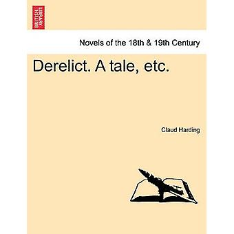 Derelict. a Tale Etc. by Harding & Claud