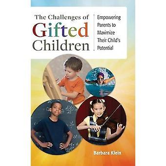 Die Herausforderungen der hochbegabte Empowering Eltern ihre Kinder von Klein & Barbara Maximierung