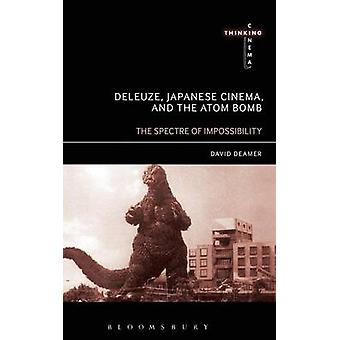 Deleuze Japanese Cinema and the Atom Bomb by Deamer & David