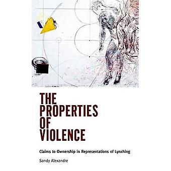The Properties of Violence Claims to Ownership in Representations of Lynching by Alexandre & Sandy