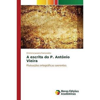 A escrita do P. Antnio Vieira by Romanatto Cristiane Jussara