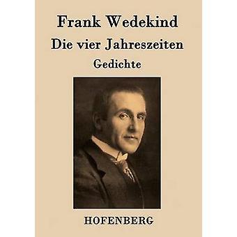 Die vier Jahreszeiten av Frank Wedekind