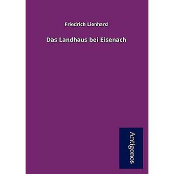 Das Landhaus Bei Eisenach by Lienhard & Friedrich