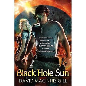 Black Hole Sun by David Macinnis Gill - 9780061673061 Book