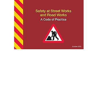 Safety at Street Works and Road Works - A Code of Practice (2013 ed) b