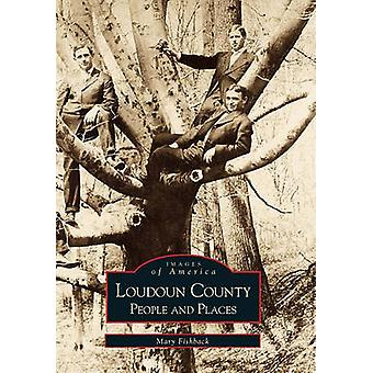 Loudoun County - People and Places by Mary Fishback - 9780738505633 Bo