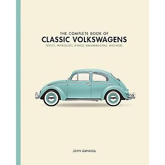The Complete Book of Classic Volkswagens - Beetles - Microbuses - Thin