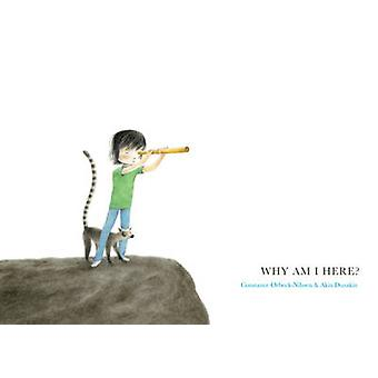 Why am I Here? by Constance Orbeck-Nilssen - Akin Duzakin - 978080285
