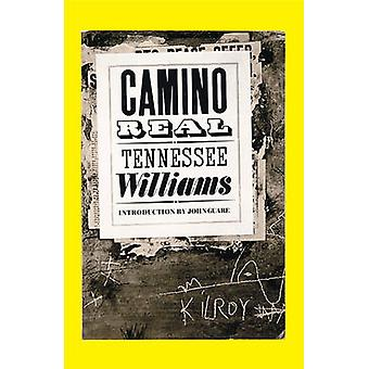 Camino Real by Tennessee Williams - John Guare - 9780811218061 Book