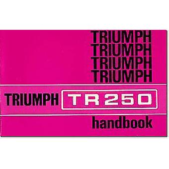Triumph Owners' Handbook - Tr250 (Us) - Part No. 545033 - 9780948207273