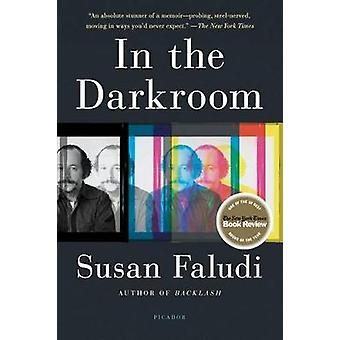 In the Darkroom by Susan Faludi - 9781250132697 Book