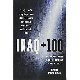 Iraq + 100 - The First Anthology of Science Fiction to Have Emerged fr