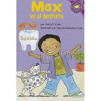 Max Va Al Dentista by Adria F Klein - Mernie Gallagher-Cole - Clara L