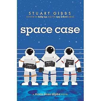Space Case by Stuart Gibbs - 9781442494862 Book