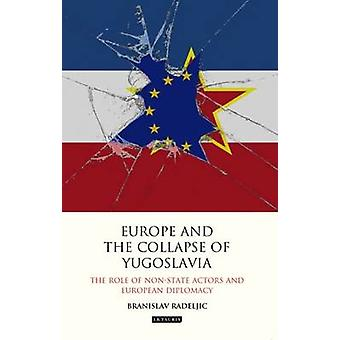 Europe and the Collapse of Yugoslavia - The Role of Non-State Actors a