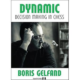 Dynamic Decision Making in Chess by Boris Gelfand - 9781784830120 Book