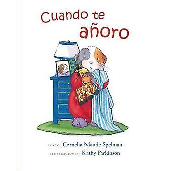 Cuando Te Anoro by Cornelia Maude Spelman - Kathy Parkinson - 9788416