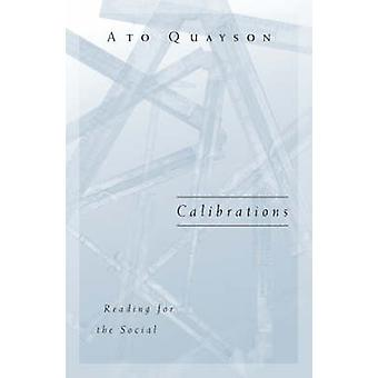 Calibrations - Reading for the Social by Ato Quayson - 9780816638406 B