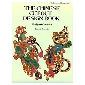 The Chinese Cut-out Design Book: Designs of Costumes (International Design Library)