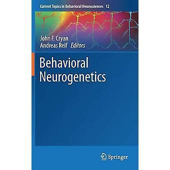 Behavioral Neurogenetics by Cryan & John F.